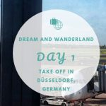 Day 1 – Take Off In Dusseldorf