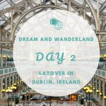 Day 2 – Layover in Dublin, Ireland