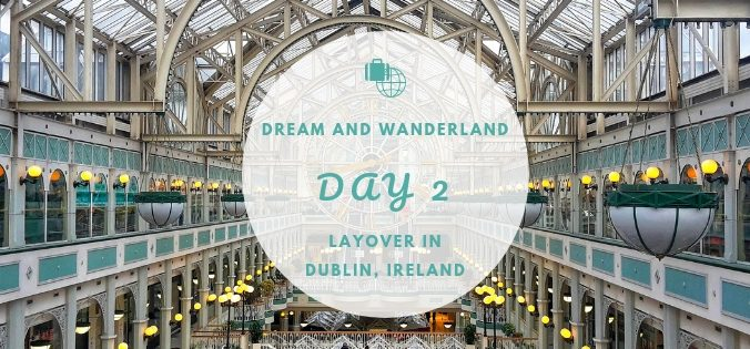 Day 2 - Layover in Dublin, Ireland #travel #diary #ireland #dubin #solo