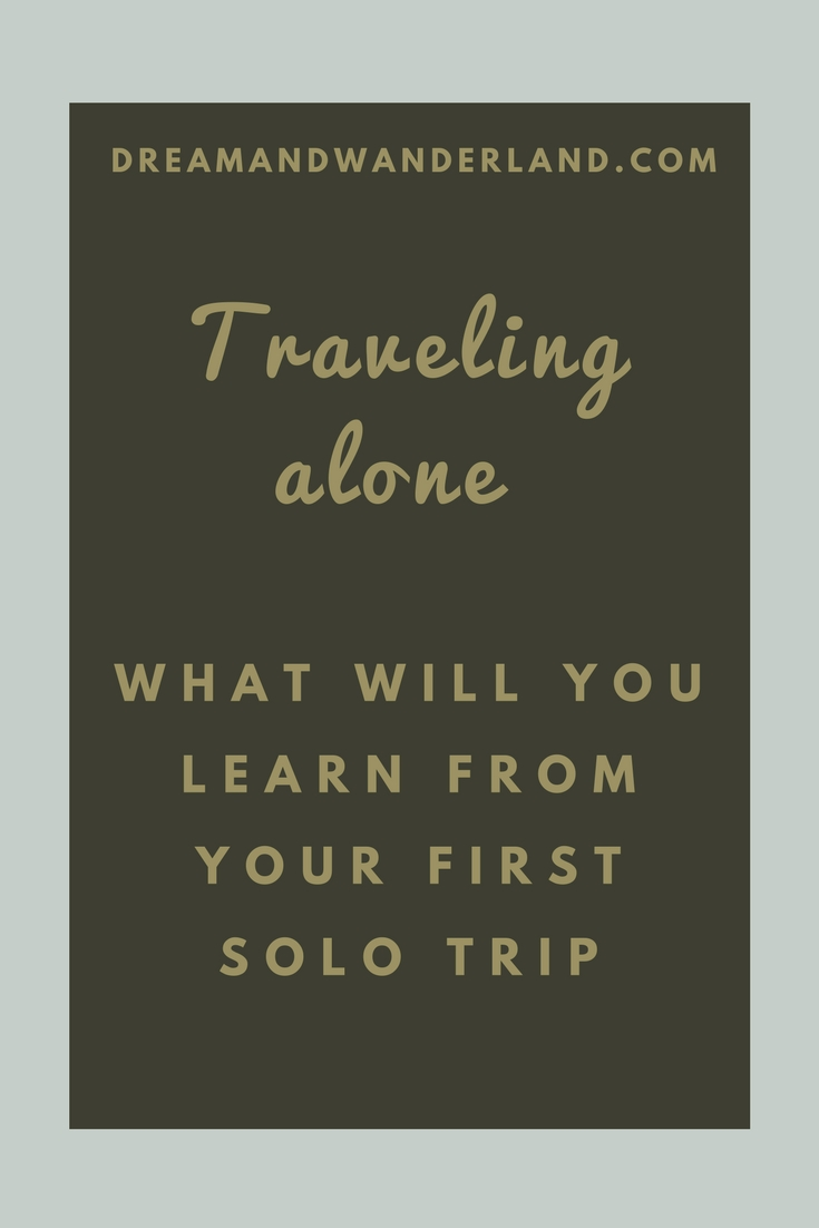 Traveling alone - 7 reasons why you should travel solo at least once