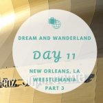Day  11 – Café Du Monde And Wrestlemania