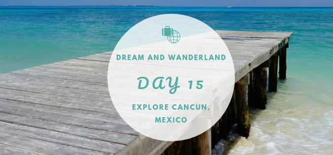 Day 15 - Explore Cancun, Mexico #travel #solo #thingstodo #cancun #mexico