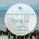 Day 16 – Explore Cancun, Mexico – Isla Mujeres