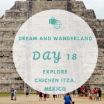 Day 18 – Explore Cancun, Mexico – Chichen Itza