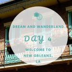 Day 4 – Welcome to New Orleans,Louisiana!