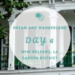 Day 6 – Remote Work And The Garden District