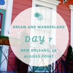 Day 7 – Garden District And Algiers Point