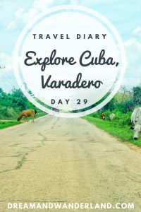 Day 29 - From Cayo Santa Maria to Varadero #Cuba #CayoSantaMaria #Varadero #roadtrip #travel #solo