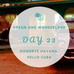 Day 23 – Leaving Havana, Hello Cuba