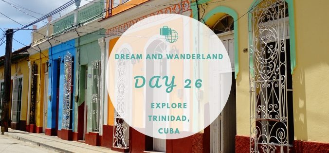 Day 26: Explore Trinidad, Cuba #trinidad #cuba #thingstodo #travel #solo