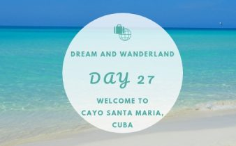 Day 27: Hello Cayo Santa Maria, Cuba #Cayo #Santa #Maria #Cuba #roadtrip #grandmemories #travel #solo #thingstodo