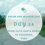 Day 29 – From Cayo Santa Maria to Varadero