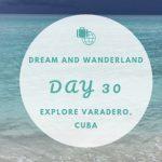 Day 30 – Varadero, Cuba