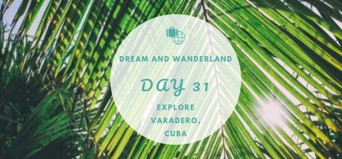 Day 31: Explore Varadero, Cuba #cuba #varadero #travelfail #travel #solo #thingstodo