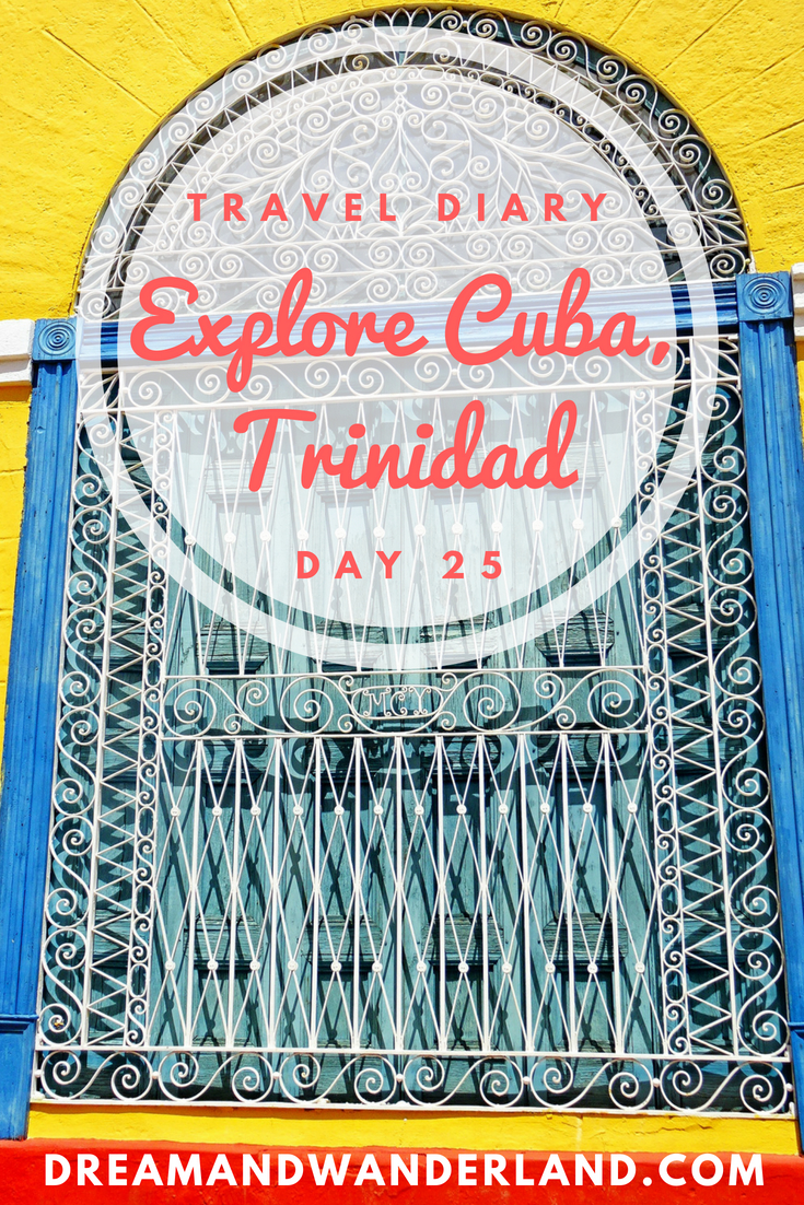 Day 25: Explore Trinidad, Cuba #trinidad #cuba #roadtrip #travel #solo #thingstodo #inspiration
