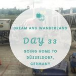 Day 33 – Going home to Dusseldorf