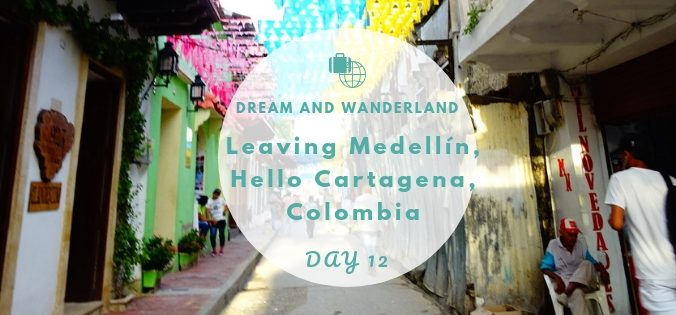 Day 12: Colombia - Goodbye Medellín, Hello Cartagena #travel #solo #southamerica