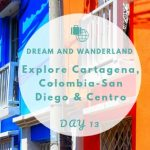 Day 13: Explore Cartagena – San Diego & Centro