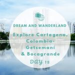 Day 15: Explore Cartagena – Getsemaní & Bocagrande