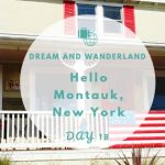 Day 18: Welcome To Montauk, Long Island, New York