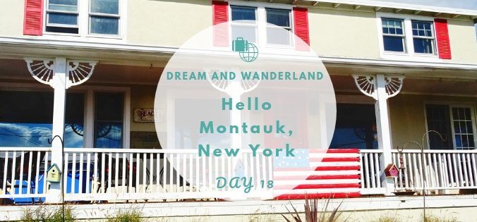 Day 18: Welcome To Montauk, Long Island, New York #travel #solo #thingstodo