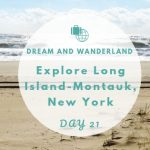 Day 21: Explore Long Island – Last Day In Montauk