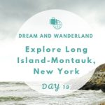 Day 19: Explore Long Island, New York – East Hampton and Sag Harbor