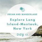 Day 19: Explore Long Island, New York – East Hampton and Sag Harbor