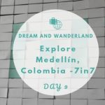 Day 9: Explore Medellín, Colombia & 7in7 Conference
