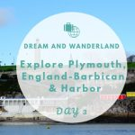 Day 3: Explore Plymouth – Barbican and A Harbor Boat Tour