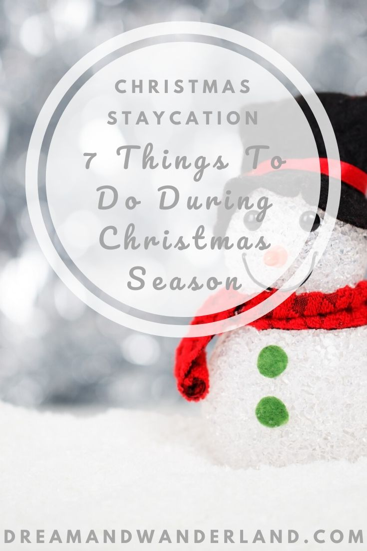 Staying at home for Christmas and don't know what to do? Here are 7 ideas for spending your perfect staycation!