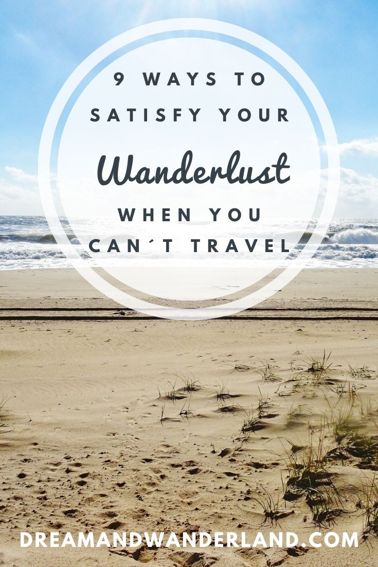 You´re stuck at home but want to travel? It doesn´t mean that you can´t travel at all! No matter if there is a global crisis, you´re out of budget or just have no time to travel, there are plenty ways to get that feeling and satisfy your Wanderlust! Here are nine ideas of how to travel when you can´t leave home!